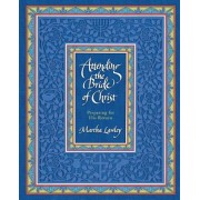 Attending the Bride of Christ: Preparing for His Return, Paperback