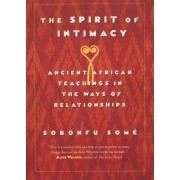The Spirit of Intimacy: Ancient Teachings in the Ways of Relationships, Paperback