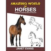 Amazing World of Horses: Children's Coloring Book of Horses, Paperback/Janet Evans