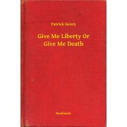 Give Me Liberty Or Give Me Death (eBook)