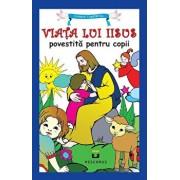 Viata lui Iisus povestita pentru copii/***
