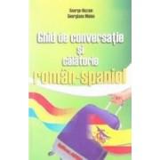 Ghid de conversatie si calatorie roman-spaniol - George Huzum