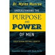 Understanding the Purpose and Power of Men: God's Design for Male Identity, Paperback