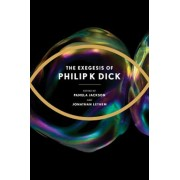 The Exegesis of Philip K. Dick, Hardcover