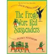 The Frogs Wore Red Suspenders, Paperback/Jack Prelutsky