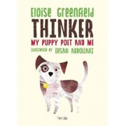 THINKER: My Puppy Poet and Me, Hardcover/Eloise Greenfield