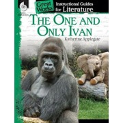 The One and Only Ivan: A Guide for the Book by Katherine Applegate, Paperback/Jennifer Lynn Prior