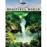 Lonely Planet's Beautiful World : Sublime Photography of the World's Most Magnificent Spectacles