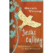 Jesus Calling: Enjoy Peace in His Presence, Hardcover/Sarah Young