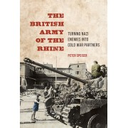 The British Army of the Rhine: Turning Nazi Enemies Into Cold War Partners