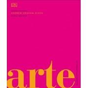 Arte: La Historia Visual Definitiva, Hardcover/Andrew Graham Dixon