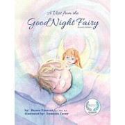 A Visit from the Good Night Fairy: Second Edition/Renee Frances
