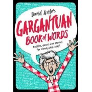 David Astle's Gargantuan Book of Words by David Astle