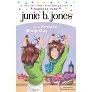 Junie B. Jones '11: Junie B. Jones Is a Beauty Shop Guy/Barbara Park