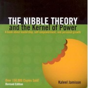 The Nibble Theory and the Kernel of Power: A Book about Leadership, Self-Empowerment, and Personal Growth, Paperback