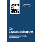HBR's 10 Must Reads on Communication (with Featured Article 'The Necessary Art of Persuasion,' by Jay A. Conger), Paperback/Harvard Business Review