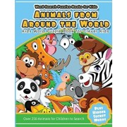 Word Search Puzzles Books for Kids Animal From Around the World: Kids Word Puzzle Book for Clever Kids Over 250 Animals for Children to Search, Paperback/Kids Word Searches