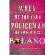 Woes of the True Policeman (Bolano Roberto)(Paperback) (9781447233305)