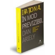 Irational in mod previzibil - Dan Ariely