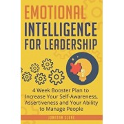 Emotional Intelligence for Leadership: 4 Week Booster Plan to Increase Your Self-Awareness, Assertiveness and Your Ability to Manage People, Paperback/Jonatan Slane