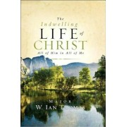 The Indwelling Life of Christ, Hardcover
