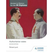 Access to History for the Ib Diploma: Authoritarian States Second Edition, Paperback