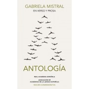 En Verso Y En Prosa: Antologa (Real Academia Espaola) / In Verse and Prose. an Anthology, Hardcover/Gabriela Mistral