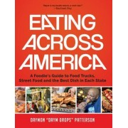Eating Across America: A Foodies Guide to Food Trucks, Street Food and Cheap Eats