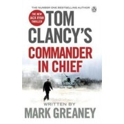 Penguin Books Tom Clancy´s Commander-In-Chief: A Jack Ryan Novel - Tom Clancy