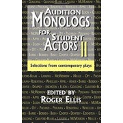 Audition Monologs for Student Actors II: Selections from Contemporary Plays, Paperback/Roger Ellis