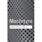 Short History of Ethics. A History of Moral Philosophy from the Homeric Age to the 20th Century, Paperback/Alasdair MacIntyre