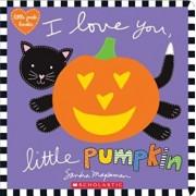 I Love You, Little Pumpkin, Paperback/Sandra Magsamen