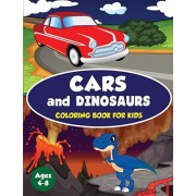 Cars and Dinosaurs Coloring Book for Kids Ages 4-8: 80 Fun and Exciting Space and Car Based Coloring Designs for Boys Ages 4-8 (Childrens Coloring Boo, Paperback/Amazing Activity Press