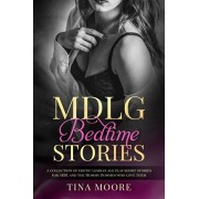 MDLG Bedtime Stories: A collection of erotic lesbian age play short stories for ABDL and the Mommy Dommes who love them, Paperback/Tina Moore