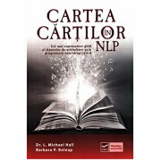 Cartea cartilor in NLP/Dr. L. Michael Hall,Barbabra P. Belnap