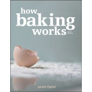How Baking Works: Exploring the Fundamentals of Baking Science, Paperback (3rd Ed.)