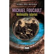 Michael Foucault. Nelinistile istoriei/Matheiu Potte-Bonneville
