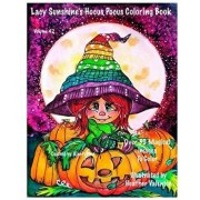 Lacy Sunshine's Hocus Pocus Coloring Book: Whimsical Magical Witches Halloween and More Volume 42 Heather Valentin, Paperback/Heather Valentin