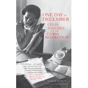 One Day in December: Celia Sanchez and the Cuban Revolution