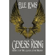 Genesis Rising: Book Two of the Glass Star Trilogy, Paperback/Elle Lewis