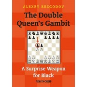 Carte : The Double Queen s Gambit: A Surprise Weapon for Black