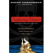 Seafaring Women: Adventures of Pirate Queens, Female Stowaways, and Sailors' Wives, Paperback