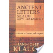 Ancient Letters and the New Testament - A Guide to Context and Exegesis (Klauck Hans-Josef ThD)(Paperback) (9781932792409)