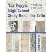 The Popper High School Study Book for Cello, Volume Two, Paperback/Cassia Harvey