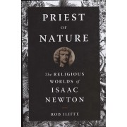 Priest of Nature: The Religious Worlds of Isaac Newton, Hardcover