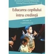 Educarea copilului intru credinta vol.2 Copilul in biserica - Constantin Parhomenko Elizaveta Parhomenko
