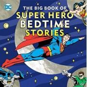 The Big Book of Super Hero Bedtime Stories, Hardcover/Noah Smith