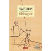 Zilele regelui - Filip Florian