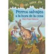 Perros Salvajes a la Hora de la Cena = Dingoes at Dinnertime, Paperback/Mary Pope Osborne