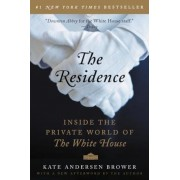 The Residence: Inside the Private World of the White House, Paperback